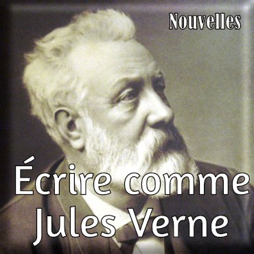 Écrire comme Jules Verne