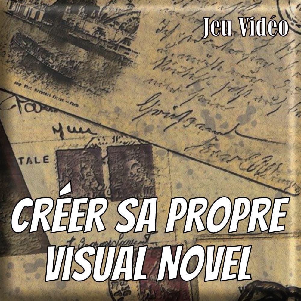 Créer sa propre Visual Novel